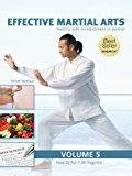 Effective Martial Arts Training with No Equipment or Partner vol 5: How to put it all together
