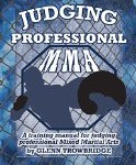 Judging Professional MMA: A training manual for judging professional Mixed Martial Arts