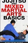 Jujitsu and Mixed Martial Arts Basics