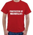 PROTECTED BY MIXED MARTIAL ARTS Unisex T-Shirt Tee Shirt Top